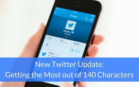 New Twitter Update: Getting the Most out of 140 Characters | Social Media | Scoop.it
