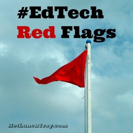 #EdTech Red Flags | Educational Technology News | Scoop.it