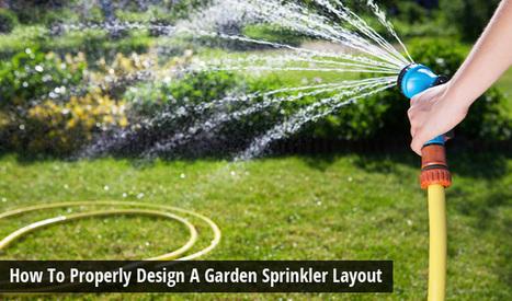How To Properly Design A Garden Sprinkler Layout | Turfrain | Turfrain | Scoop.it