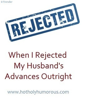 When I Rejected My Husband's Advances Outright   Christian Marriage   Scoop.it