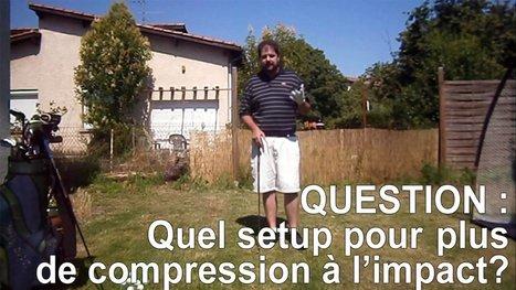 Votre question : Quel setup pour une meilleure compression de la balle ? | Nouvelles du golf | Scoop.it