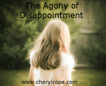 The Agony of Disappointment | Cheryl Cope | Christian Devotionals | Scoop.it