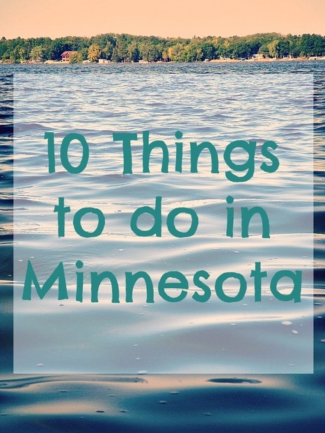 10 Things to do in Minnesota   Everyday Trish   Everyday Trish   Scoop.it