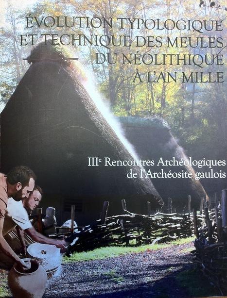 Evolution typologique et technique des meules du Néolithique à l'An mille | World Neolithic | Scoop.it