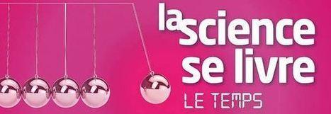 La Science se livre - Blogs - Bibliothèque nationale de France   Sciences   Scoop.it