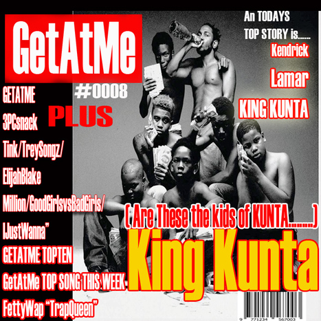 GetAtMe Has Hip Hop spurned a generation of the kids from Kunta..... Kendrick Lamar KING KUNTA | GetAtMe | Scoop.it