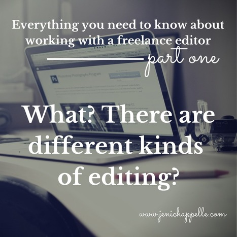 What? There Are Different Kinds of Editing? - Jeni Chappelle | Writer's Life | Scoop.it