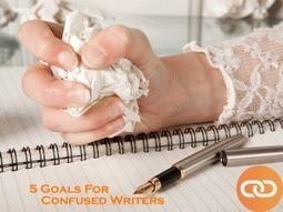 Five Goals For Confused Writers | Story telling | Scoop.it