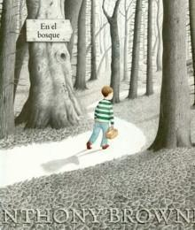"Anthony Browne: ""En el bosque"" 