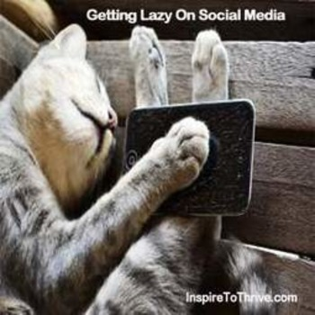 5 Lazy Social Media Moves to Avoid Today | Business in a Social Media World | Scoop.it