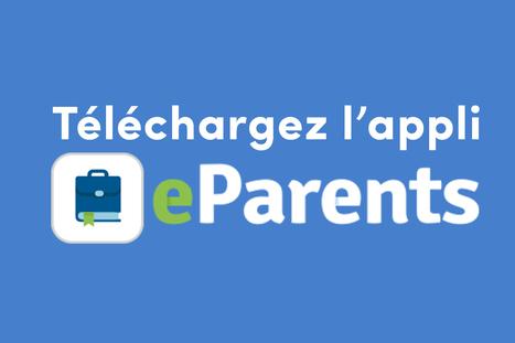 eParents, l'application pour les parents d'enfants du CP à la 3e | ACTUWEB - Onisep Auvergne Rhône-Alpes - site de Grenoble | Scoop.it