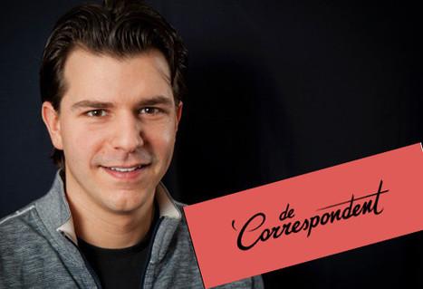 Rencontre avec le fondateur de De Correspondent, Rob Wijnberg | DocPresseESJ | Scoop.it