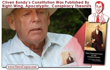 EXPOSED: The Source Of Cliven Bundy's Crackpot Constitutionalism | Daily Crew | Scoop.it