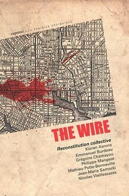 The Wire. Reconstitution collective, de Collectif des Praires Ordinaires - France Culture | Mémoire | Scoop.it