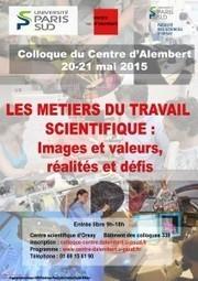 2015 : Les métiers du travail scientifique : images et valeurs, réalités et défis   Centre d'Alembert – Université Paris-Sud   Economie de l'innovation   Scoop.it