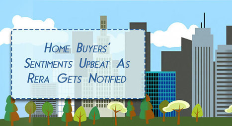 Home buyers' sentiments upbeat as RERA gets notified – Happykeys   Real Estate Tips and Advice   Scoop.it