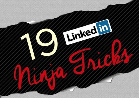 LinkedIn Tips: 19 LinkedIn Ninja Tricks | LinkedIn Marketing Strategy | Scoop.it