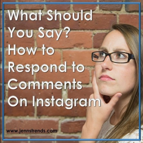 What Should You Say? How to Respond to Comments on Instagram - Jenn's Trends | World of #SEO, #SMM, #ContentMarketing, #DigitalMarketing | Scoop.it