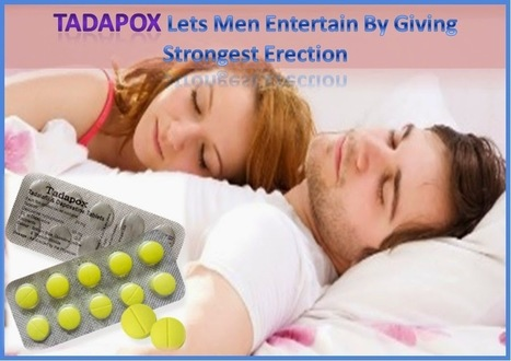 Tadapox Lets Men Entertain By Giving Strongest Erection | Health | Scoop.it