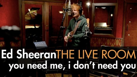 """Ed Sheeran - """"You Need Me, I Don't Need You"""" captured in The Live Room - YouTube 