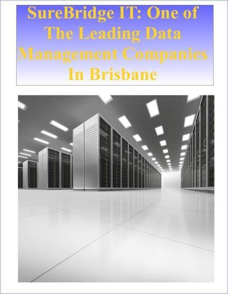 SureBridge IT: One of The Leading Data Management Companies In Brisbane | Surebridge | Scoop.it