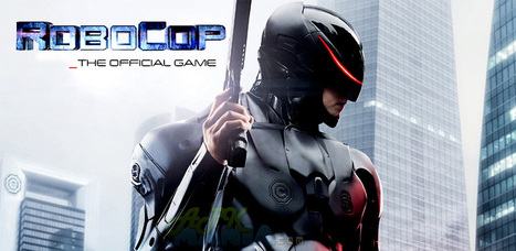 RoboCop™ 3.0.4 apk +data [Mod Unlimited] | Android Games | Scoop.it