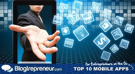 Top 10 Mobile Apps for Entrepreneurs on the Go | Mobile (Post-PC) in Higher Education | Scoop.it
