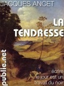 La tendresse, Jacques Ancet | TOUTE POESIE CONTEMPORAINE | Scoop.it