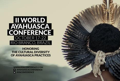 World Ayahuasca Conference 2016 | World Ayahuasca Conference 2016 | ICEERS Ethnobotanical News | Scoop.it