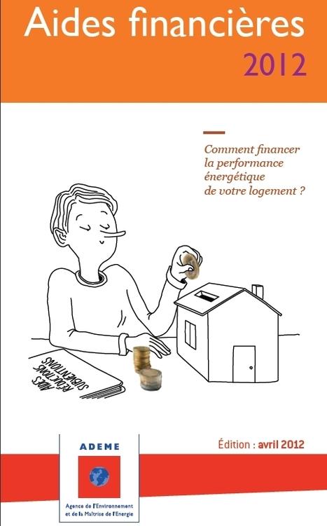 [Guide] Tout sur les aides financières dans l'habitat en 2012 par l'ADEME | Beauty Push, bureau de presse | Scoop.it