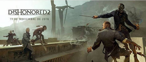 Dishonored 2 será lanzado el 11 de noviembre. | Descargas Juegos y Peliculas | Scoop.it