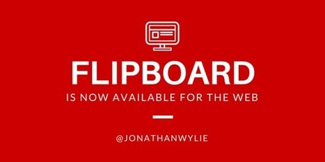 Flipboard Launches a Brand New Version for the Web - Jonathan Wylie | Wallet Digital - Social Media, Business & Technology | Scoop.it