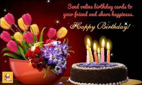 Send Online Birthday Cards To Your Friend And Share Happiness   BlossomSquare   Scoop.it
