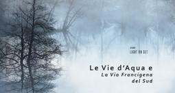 Le Vie D'Acqua e La Via Francigena del Sud - un video per mostrare le bellezze del territorio nella piana di Fondi (LT)   Ambiente   Scoop.it
