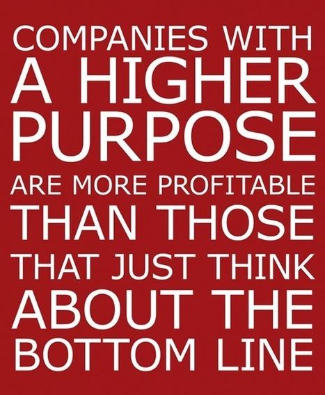 Having a business purpose beyond profit | Positive futures | Scoop.it