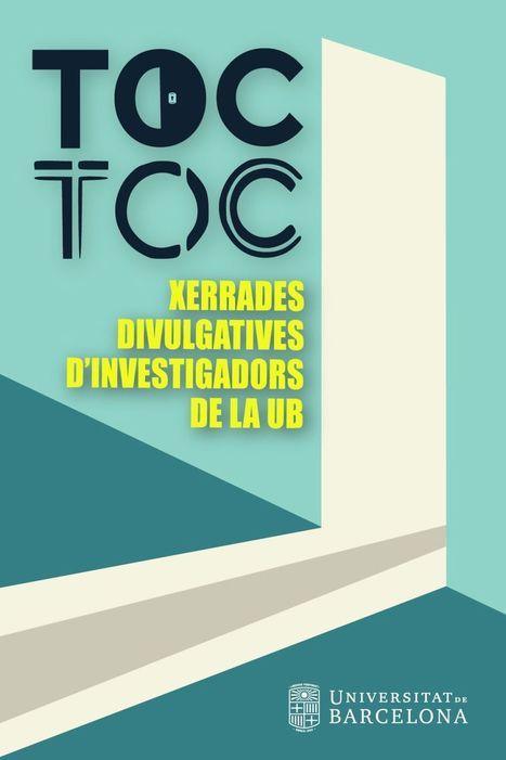 Universitat de Barcelona - TOC-TOC - Xerrades divulgatives | Actualitat dels centres de Sarrià-Sant Gervasi | Scoop.it