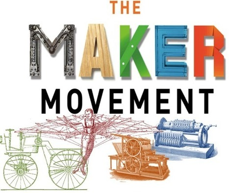 How the Maker Movement is changing education | Library Advocacy | Scoop.it