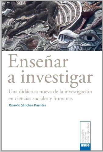Libro: Enseñar a Investigar: Una Didàctica Nueva de la Investigaciòn en Ciencias Sociales y Humanas, de Ricardo Sànchez Puentes | RedDOLAC | Scoop.it