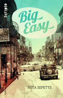 Big Easy - Scripto - Ruta Sepetys - Gallimard Jeunesse | Littérature contemporaine lycée | Scoop.it