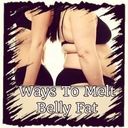 Ways To Melt Belly Fat   Healthy   Scoop.it