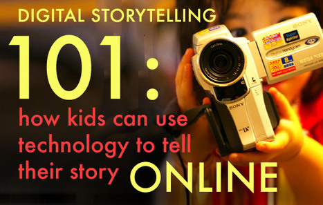 Digital Storytelling 101: How Kids Can Use Technology To Tell Their Story Online | Telling Stories Digitally | Scoop.it