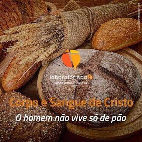 O Pão da Palavra e da Eucaristia ~ Laboratório da fé | religare | Scoop.it