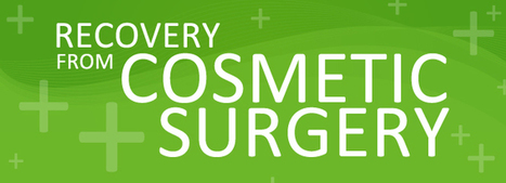 Recovery From Cosmetic Surgery | cosmeticsurgery | Scoop.it