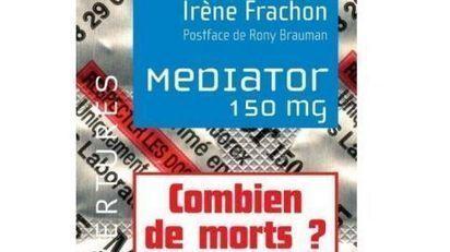 «Mediator-Combien de morts?»: un titre justifié | Affaire Médiator : les tribulations du livre par qui le scandale est arrivé | Scoop.it