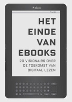 Book review. The end of ebooks. 20 visionaries on the future of digital reading. | DIGITAL PUBLISHING TOOLKIT for the Arts and Culture | Publishing content | Scoop.it