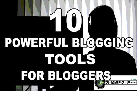 10 Powerful Blogging Tools Every Blogger Must Use for Best Blogging Result | Computer technology and blogging | Scoop.it