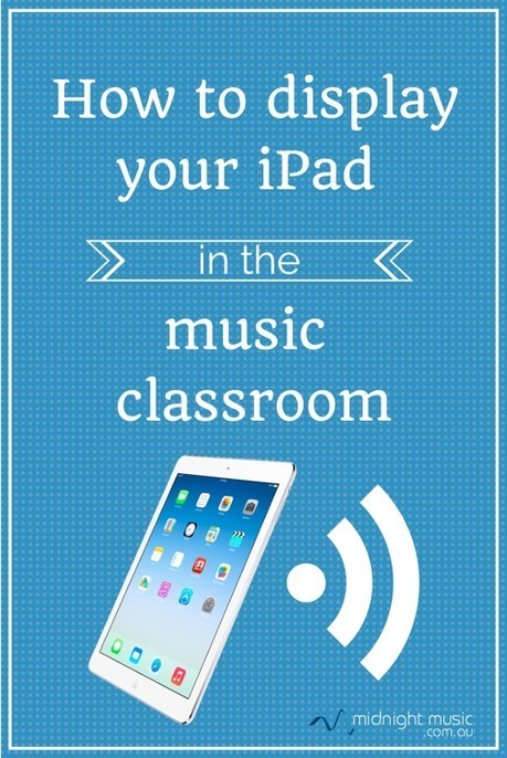 How To Display Your iPad in the Music Classroom | Technology Enhanced Learning in Teacher Education | Scoop.it
