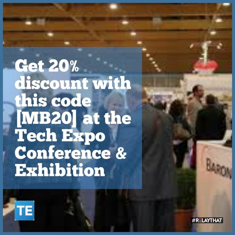 Get 20% discount with this code [ MB20] at the Tech Expo Conference & Exhibition 24-25 October 2016  | A Fresh Look at the Latest UK Marketing News | Scoop.it