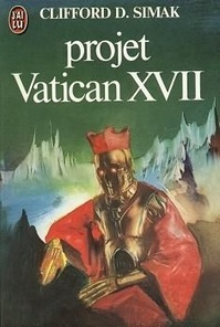 Projet Vatican XVII - Clifford Donald Simak | The Blog's Revue by OlivierSC | Scoop.it