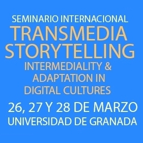 Hoy cierra la inscripción en el Seminario Transmedia Storytelling. Intermediality & Adaptation in Digital Cultures | Transmedia Storytelling. Intermediality & Adaptation in Digital Cultures International Seminar. University of Granada | Scoop.it